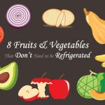 Infographic – 8 Fruits & Vegetables That Don't Need to be Refrigerated
