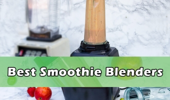 Top 10 Best Blenders for Smoothies in 2018 (Reviews & Guides)