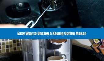 Keurig Coffee Maker Not Brewing – Easy way to unclog your machine