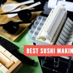 Best Sushi Making Kits – Easily Make Your Own Sushi Like a Chef
