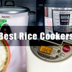 10 Best Rice Cookers 2018: Reviews & Guides on Top Cooker Brands