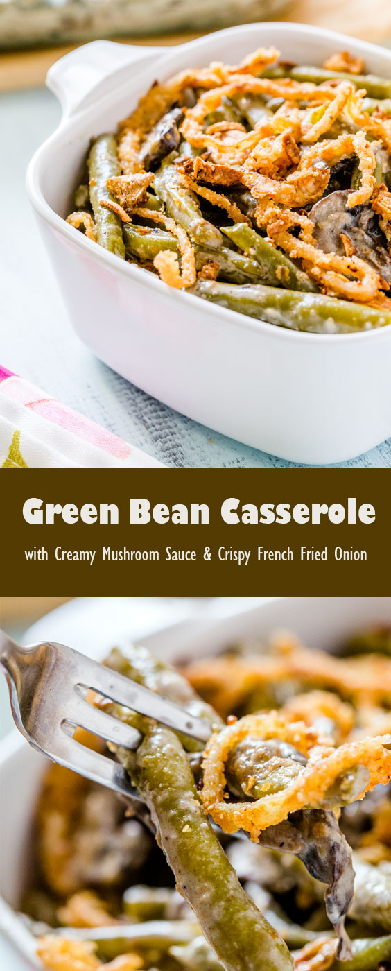 Recipe for Green Bean Casserole with Creamy Mushroom Sauce & Crispy French Fried Onion