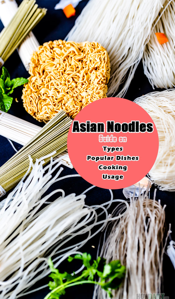 Asian Noodles: The Ultimate Guide on Types, Popular Dishes, Usage, Cooking Guide with Pictures