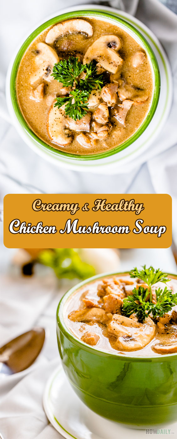 Creamy Chicken Mushroom Soup Recipe with Garlic and Onion
